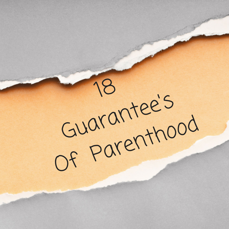 18 Guarantee'sOf  Parenthood