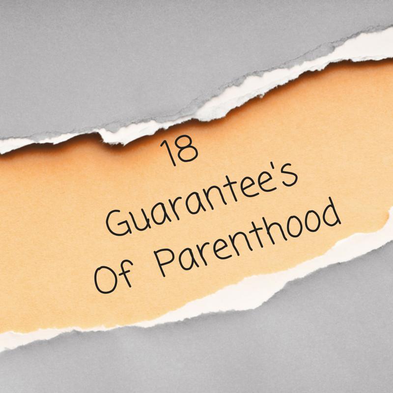 18 Guarantee'sOf  Parenthood