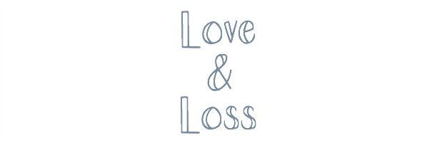 Loss And Love