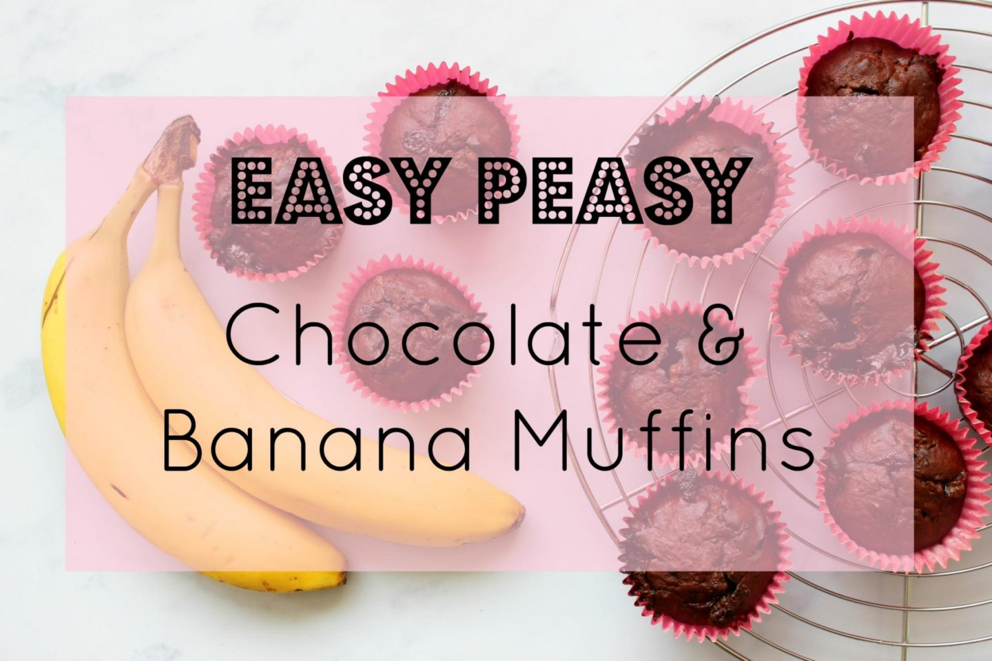 Easy Peasy Chocolate and Banana Muffins
