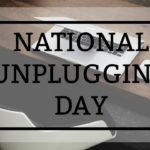 National Unplugging Day