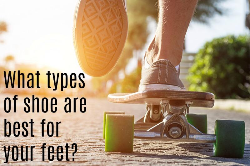 Steps ahead – What types of shoe are best for your feet?
