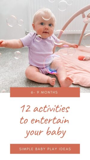 Activities to entertain your 6 month old baby